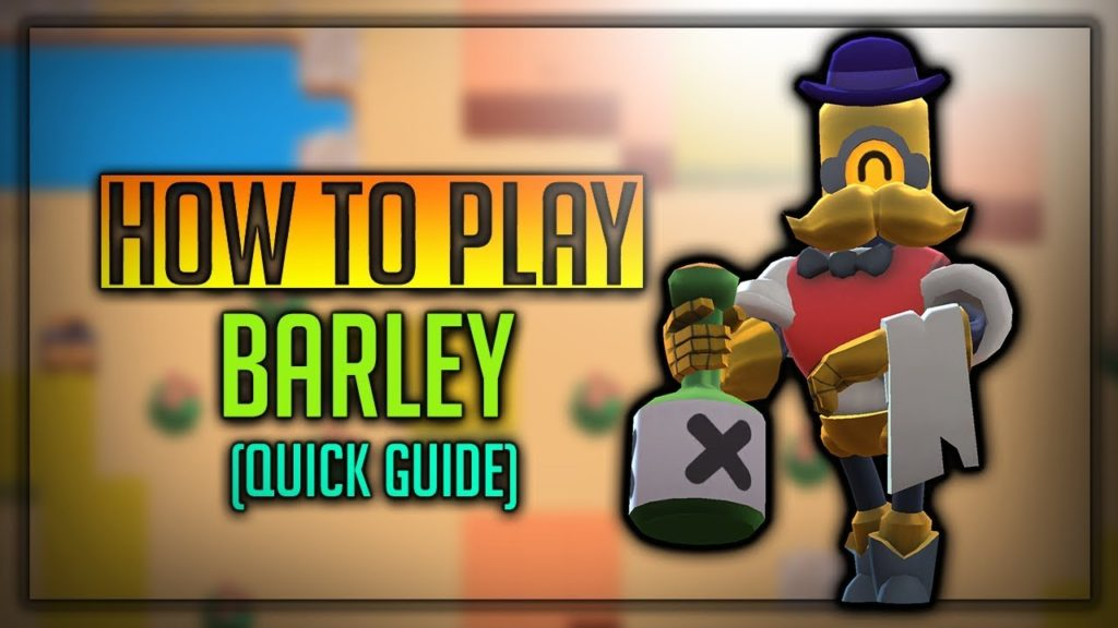 Barley Brawl Star Complete Guide, Tips, Wiki & Strategies Latest!
