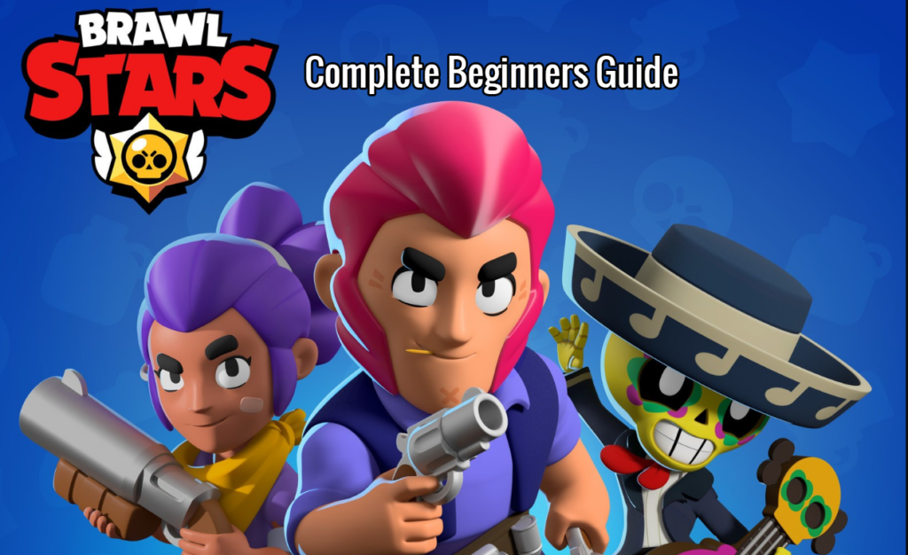 Brawl Stars Complete Beginner's Ultimate Guide Latest 2019