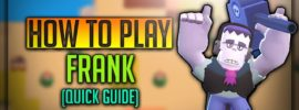 Frank Brawl Stars Complete Guide