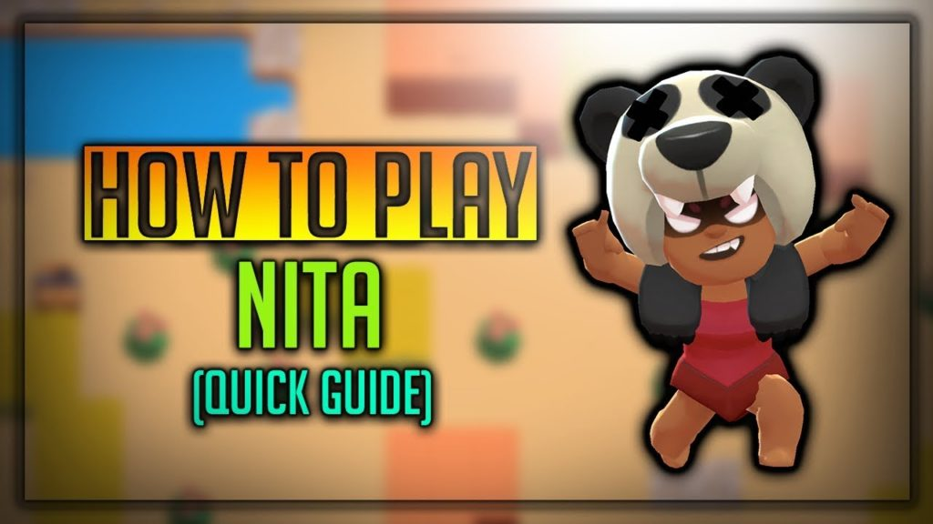 Nita Brawl Stars Complete Guide, Tips, Wiki & Strategies Latest!