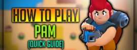 Pam Brawl Stars Complete Guide