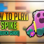 Spike Brawl Star Complete Guide, Tips, Wiki & Strategies Latest!