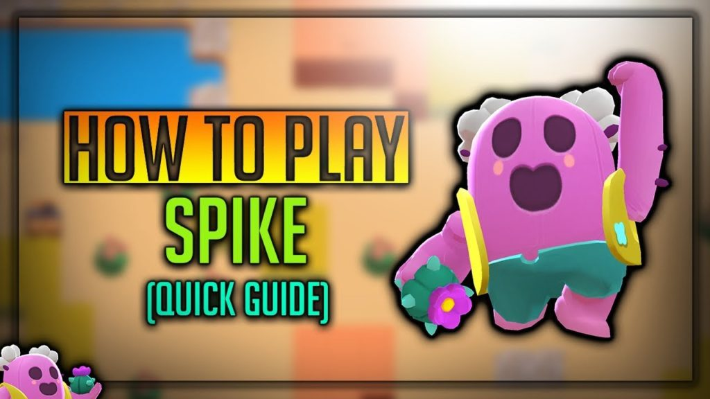 Spike Brawl Stars Complete Guide