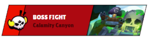 Boss Fight Calamity Canyon