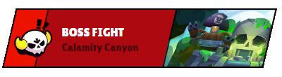 Boss Fight Calamity Canyon