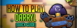 Darryl Brawl Star Complete Guide, Tips, Wiki & Strategies Latest!