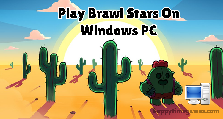 How to Install Brawl Stars on Windows PC Ultimate Guide