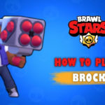 Brock - Brawl Star Complete Guide, Tips, Wiki & Strategies Latest!