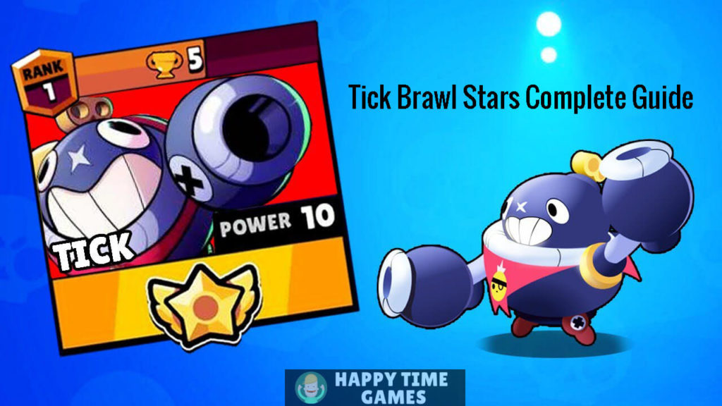 Tick Brawl Star Complete Guide, Tips, Wiki & Strategies Latest!